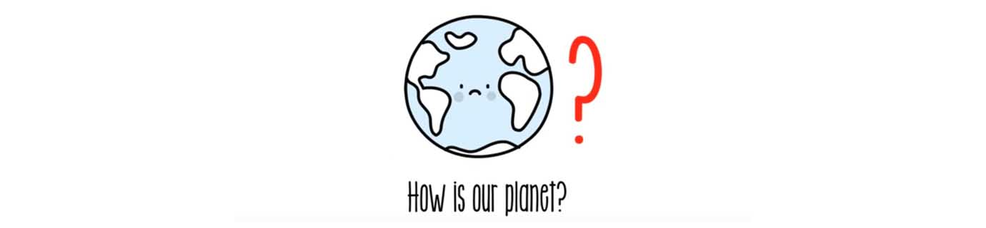 How is our planet?