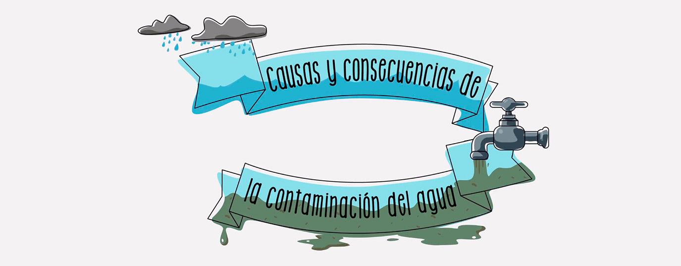 Causas y consecuencias de la contaminación del agua | Sostenibilidad ...